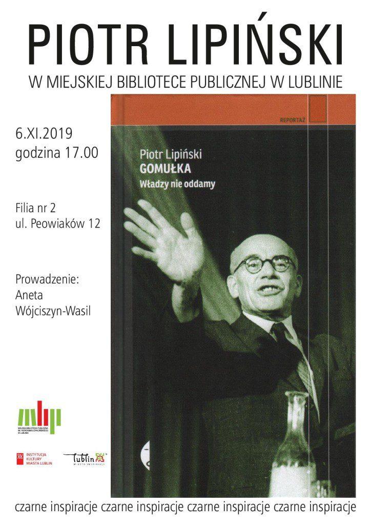 Gomułka. Władzy nie oddamy – spotkanie autorskie z Piotrem Lipińskim