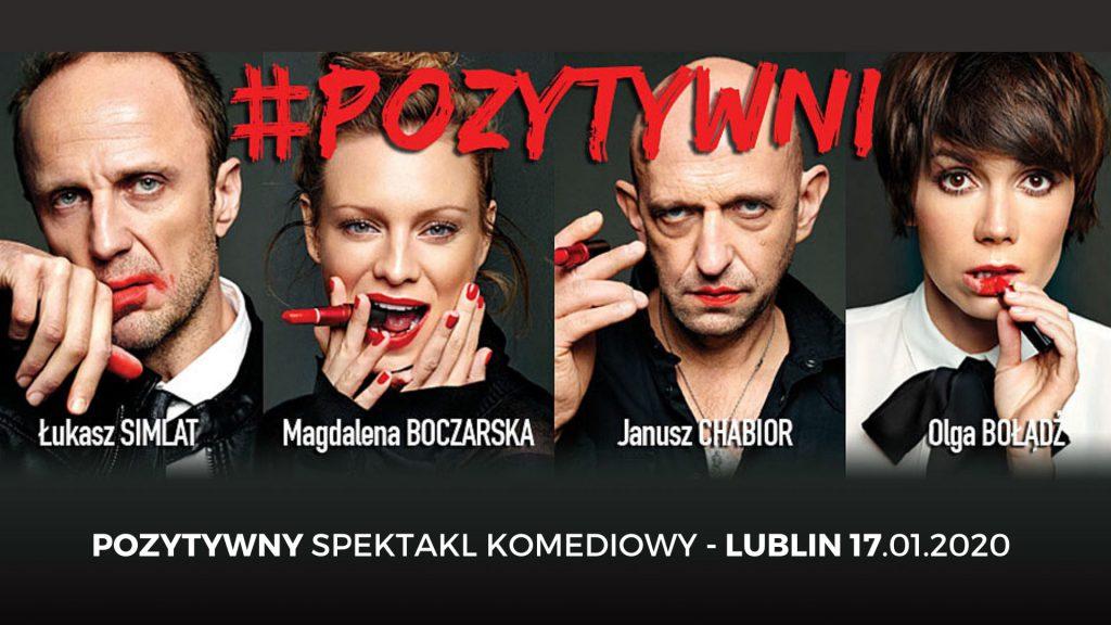 Spektakl Teatralny – Pozytywni – Simlat / Chabior/ Bołądź / Wolszczak gwiazdorska obsada w Lublinie!
