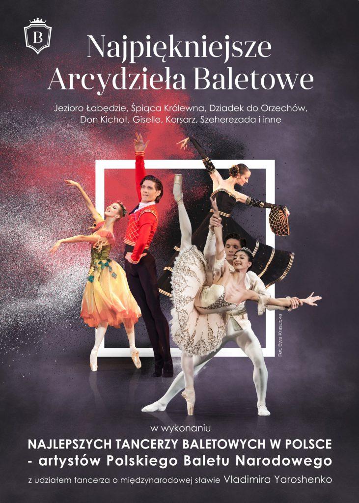 NAJLEPSZE ARCYDZIEŁA BALETOWE- w wykonaniu najlepszych tancerzy w Polsce i Europie