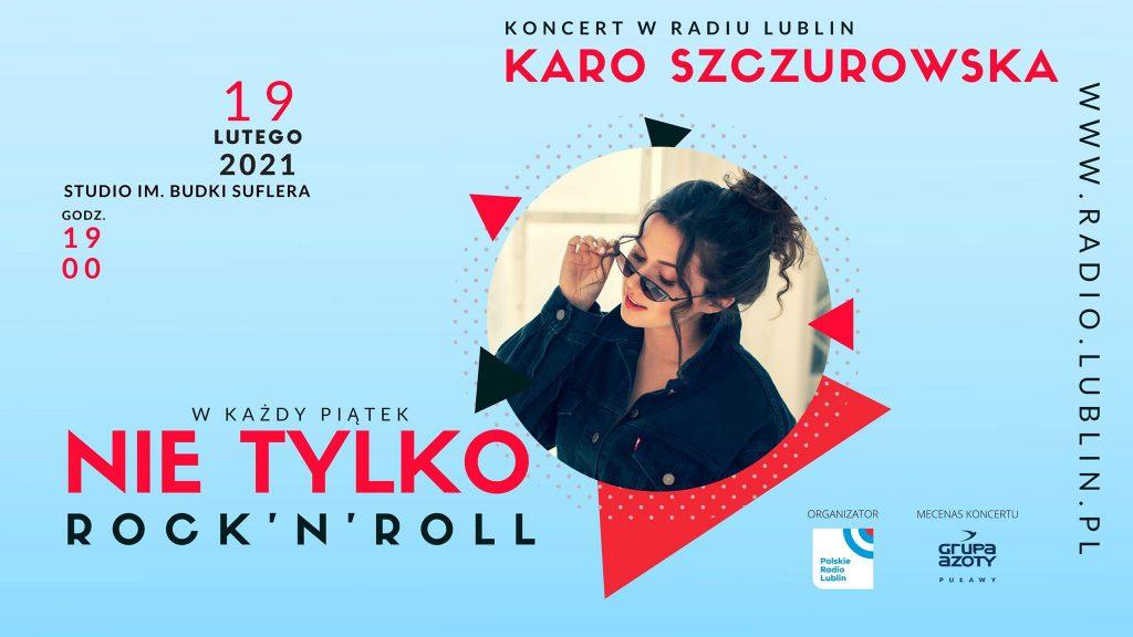 19 lutego, godz. 19.00 – koncert Karo Szczurowskiej (Nie tylko rock'n'roll)